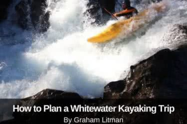 How to Plan a Whitewater Kayaking Trip