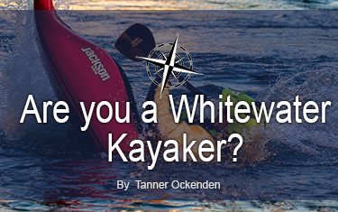 Are you a Whitewater Kayaker?