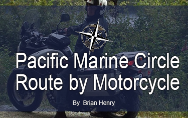 Pacific Marine Circle Route by Motorcycle