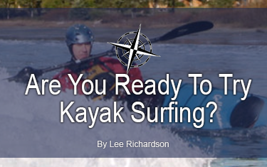 Are you ready to try Kayak Surfing?