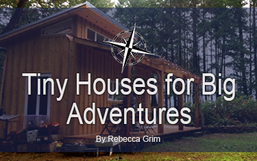 Tiny Houses for Big Adventures