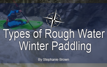 Types of Rough Water Winter Paddling