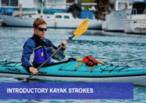 INTRODUCTORS KAYAK STROKES COURSE