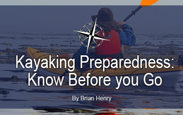 Kayaking Preparedness: Know Before you Go